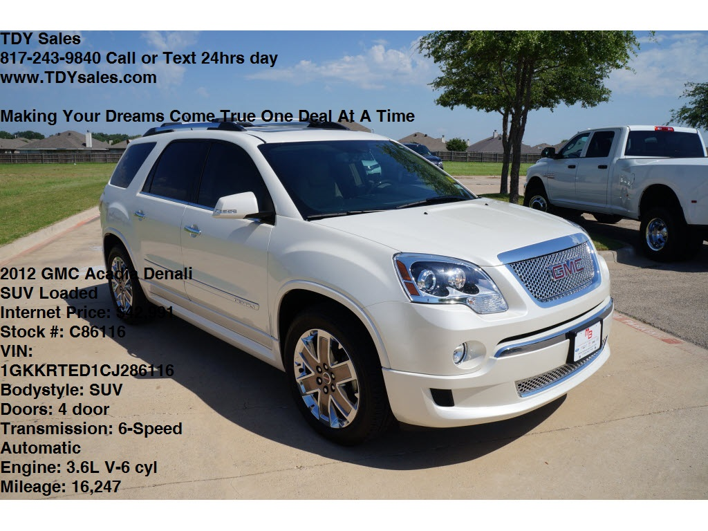 for sale 2012 gmc acadia denali loaded call dealer tdy sales 817 243 9840 in granbury texas. Black Bedroom Furniture Sets. Home Design Ideas