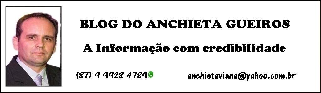BLOG DO ANCHIETA GUEIROS