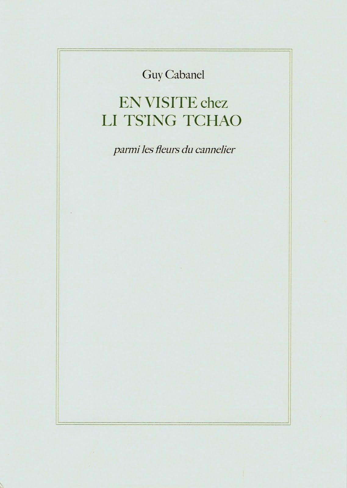 Guy CABANEL, EN VISITE CHEZ LI TS'ING TCHAO parmi les fleurs du cannelier, COLLECTION L'UMBO, 2014