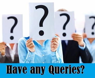 Have Any Queries ?