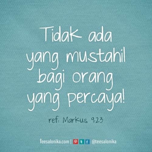 """Gambar kutipan ayat alkitab """"Tidak ada yang mustahil bagi orang yang percaya"""" Markus 9:23"""