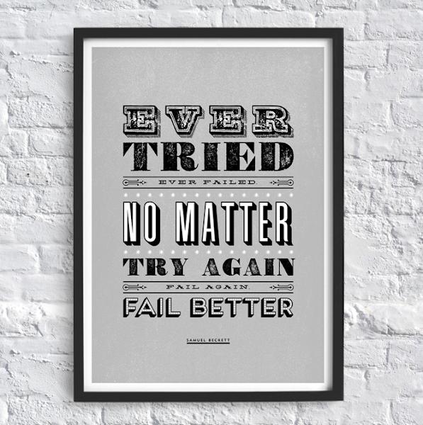 Ever tried. Ever failed. No matter. Try again. Fail again. Fail better. print. samuel beckett quote print