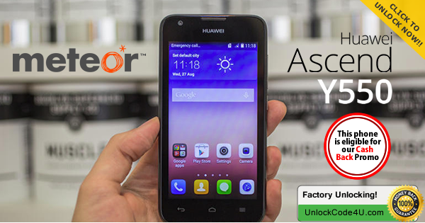 Factory Unlock Code for Huawei Ascend Y550 from Meteor Network
