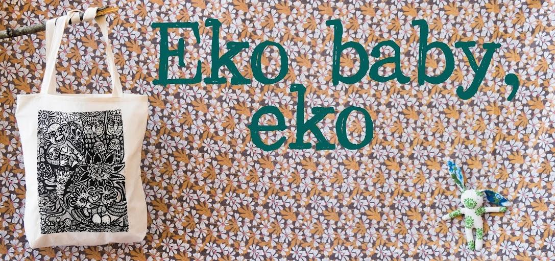 Eko baby, eko!