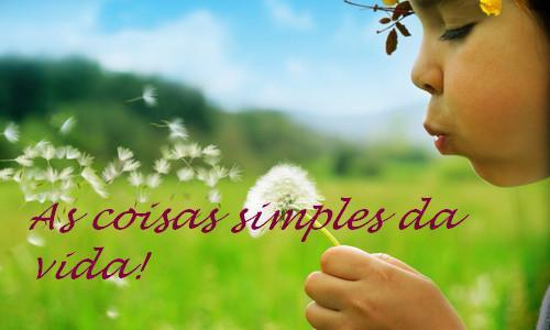 As coisas simples da vida!