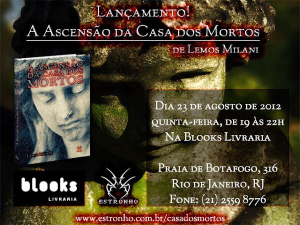 Lançamento no Rio de Janeiro da Editora Estronho: A Ascensão da Casa dos Mortos de Lemos Milani
