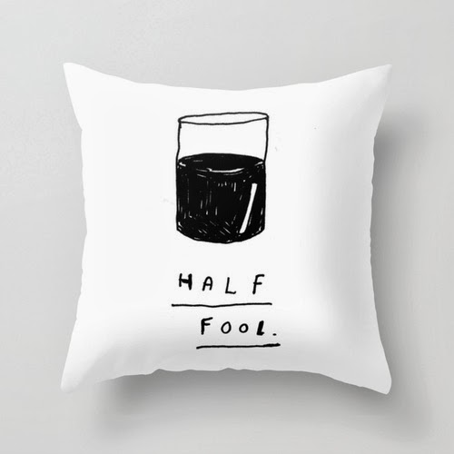http://society6.com/wastedrita/HALF-FOOL_Pillow#25=193&18=126