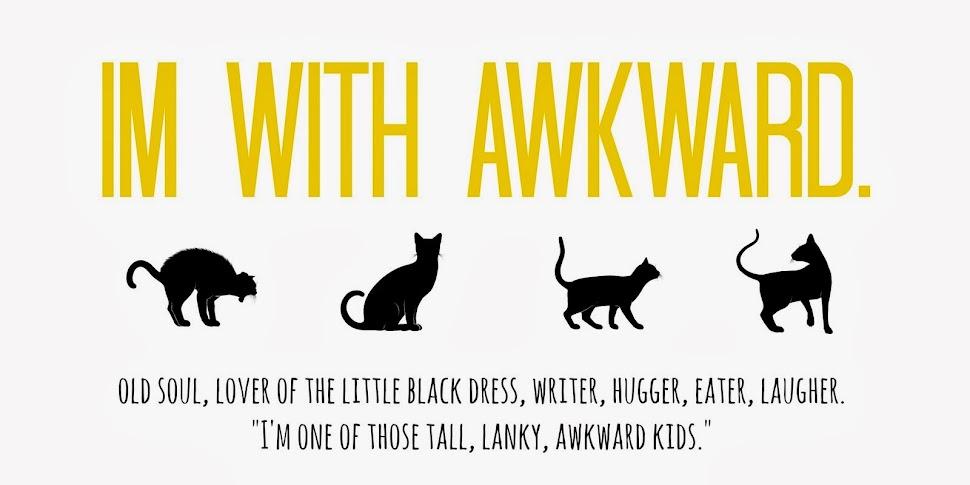 im with awkward