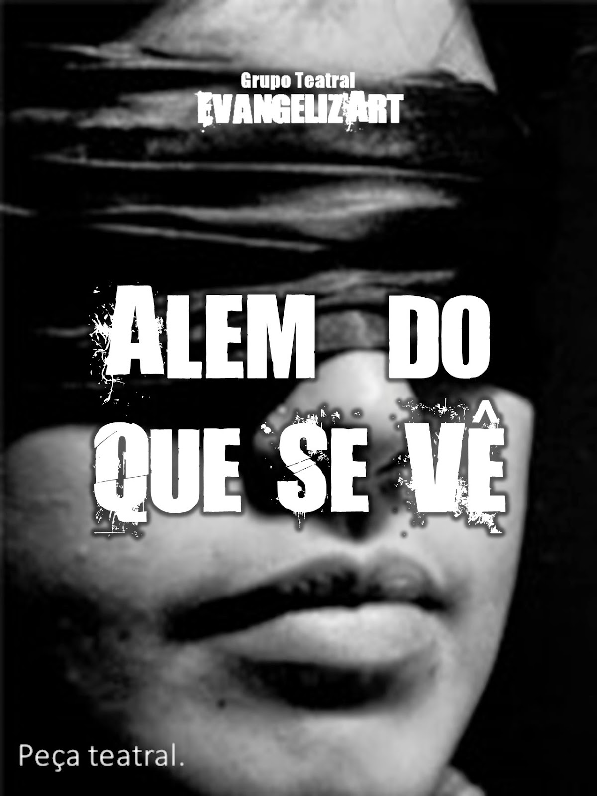 Alem do que se vê - Grupo Teatral Evangeliz'Art
