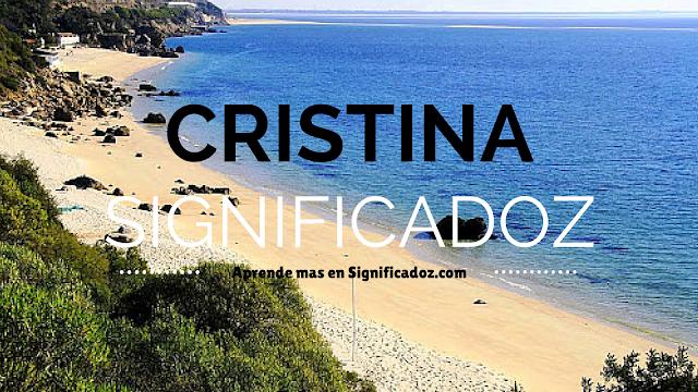 Significado y origen del Nombre Cristina ¿Que significa?