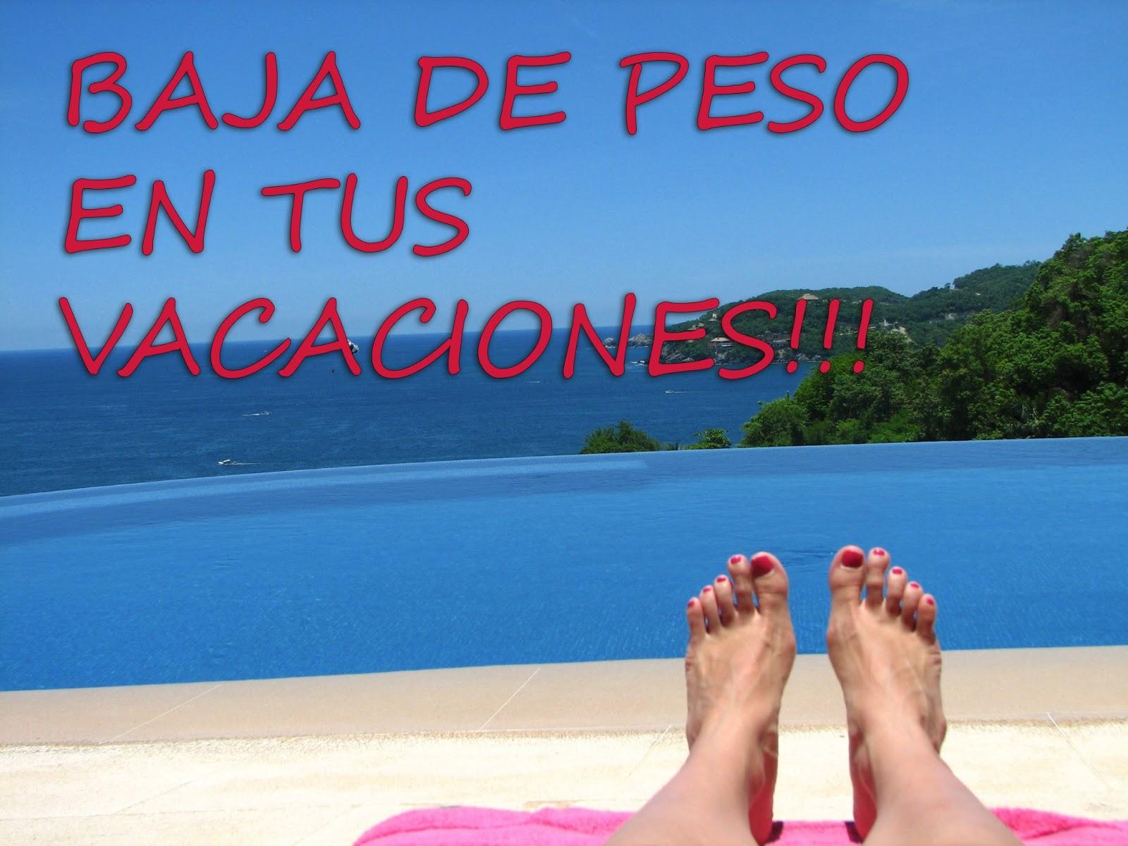 baja de peso en tus vacaciones!!!