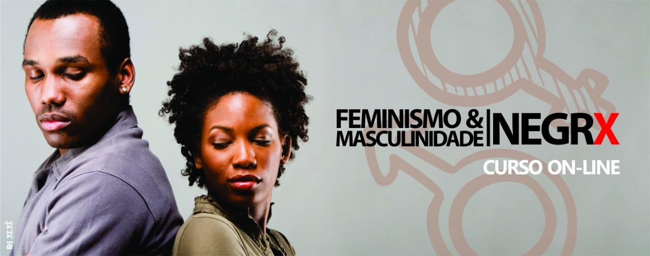 Curso On line sobre Masculinidade negra e o Feminismo negro
