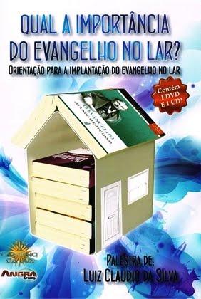 QUAL A IMPORTÂNCIA DO EVANGELHO NO LAR - CD/DVD