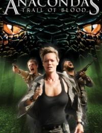Anacondas: Trail of Blood | Bmovies