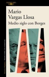 Medio siglo con Borges, Mario Vargas Llosa