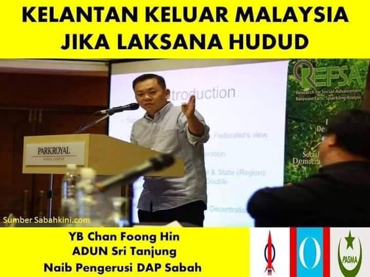 NAIB PENGERUSI DAP SABAH HALAU KELANTAN KELUAR DARI MALAYSIA SEBAB HUDUD