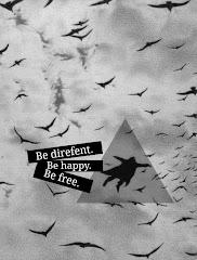 Se diferente, se feliz, se libre!..