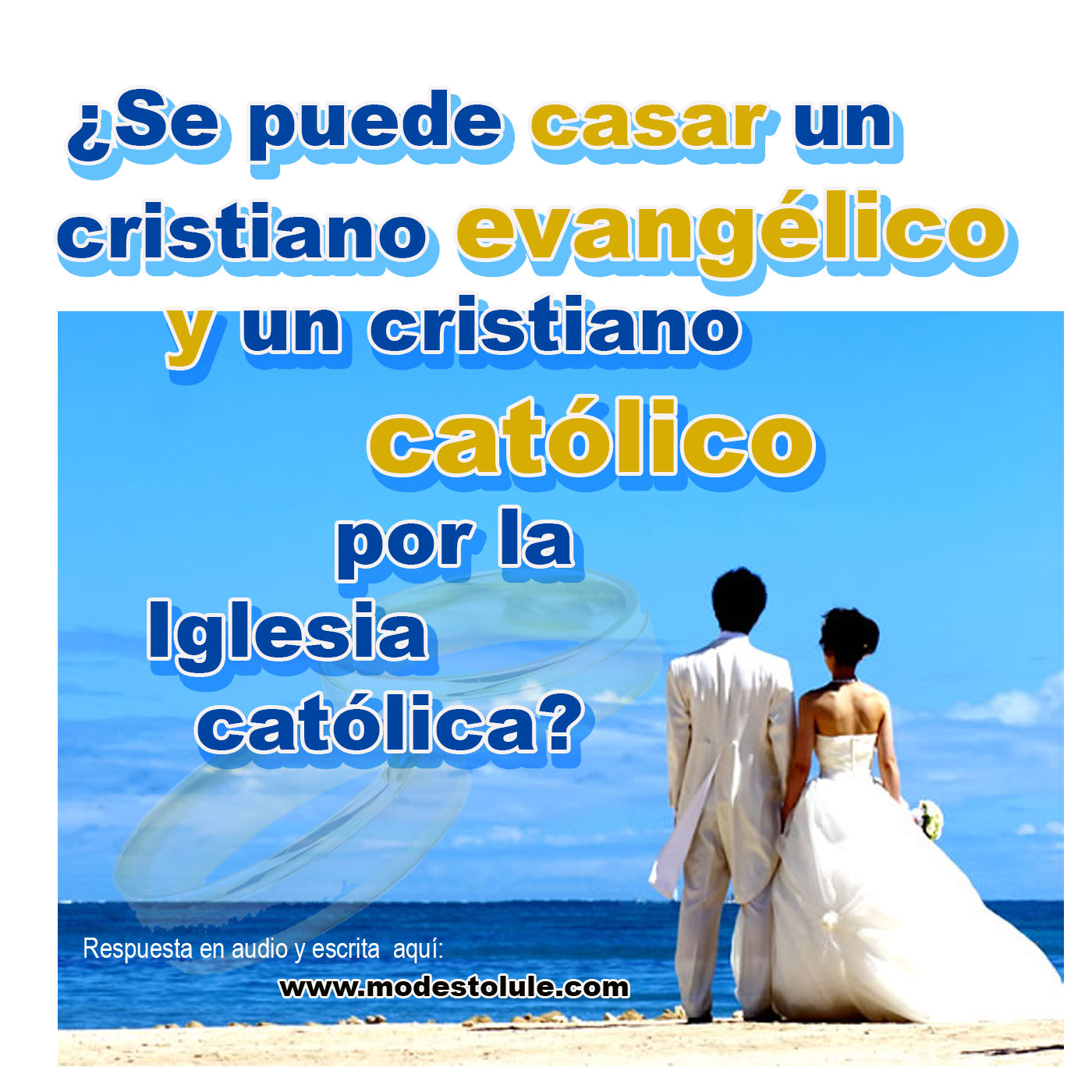 Matrimonio Catolico Y Evangelico : Podcast´s católico puede un cristiano evangélico casarse