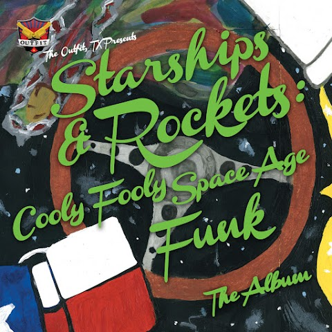 Album: The Outfit, TX - Starships & Rockets: Cooly Fooly Space Age Funk
