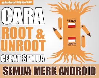 Cara Root Unroo semua merk Android - Drio AC, Dokter Android
