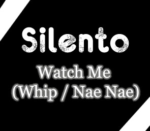 Silento Watch Me (Whip / Nae Nae) Lyrics