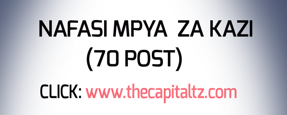 NAFASI ZA KAZI: AWARENESS CREATION OFFICERS – 70 POSITIONS