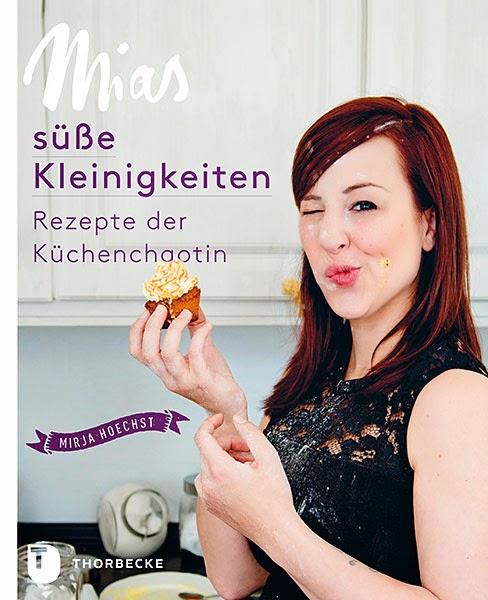 Buchcover: Mirja Hoechst - Mias süße Kleinigkeiten - Die besten Rezepte der Küchenchaotin, erschienen im Jan Thorbecke Verlag