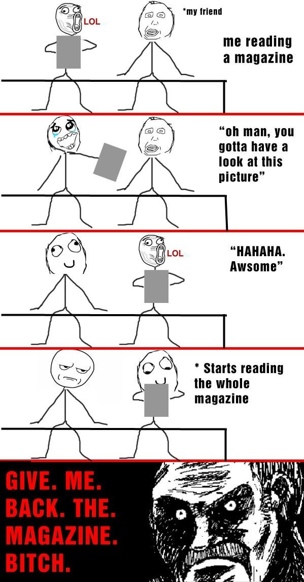 Don't You Hate It When Your Friends Do This!