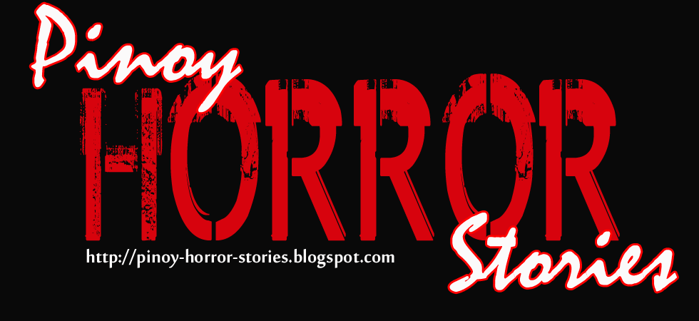 Pinoy Horror Stories: Philippine Ghost/Horror Blog: Videos, Picture, Stories