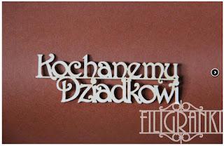 http://www.filigranki.pl/napisy/960-tekturka-napis-kochanemu-dziadkowi.html