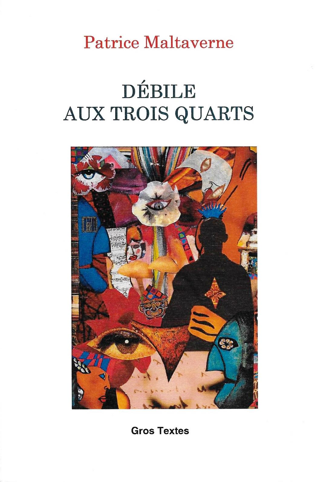 """Débile aux trois quarts"", publié par les éditions Gros Textes"