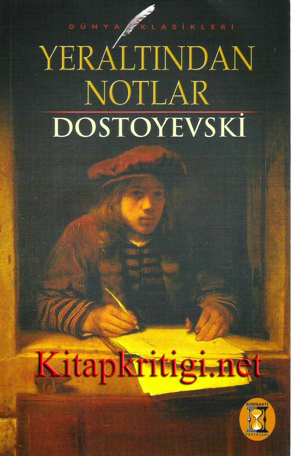 YERALTINDAN NOTLAR, Dostoyevski