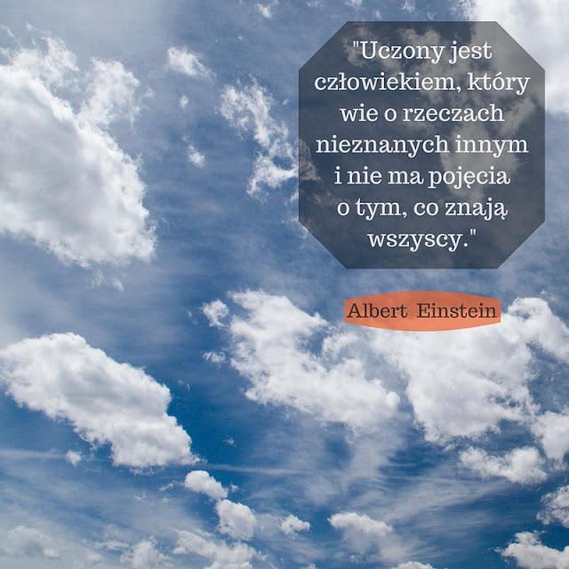 Uczony jest człowiekiem, który wie o rzeczach nieznanych innym i nie ma pojęcia o tym, co znają wszyscy.