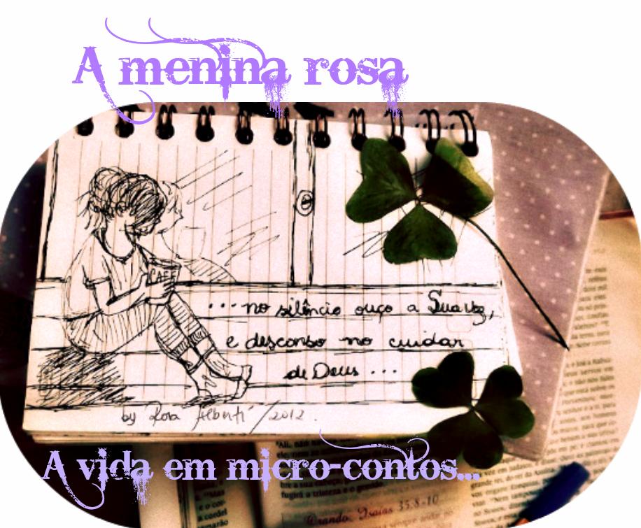 A menina rosa - A vida em micro contos!