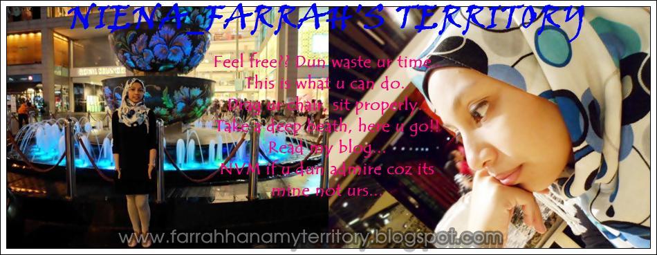 * NIENA_FARRAH'S TERRITORY... *