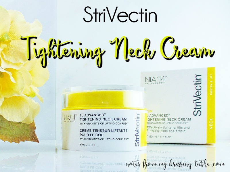 StriVectin TL Advanced Tightening Neck Cream Review notesfrommydressingtable.com