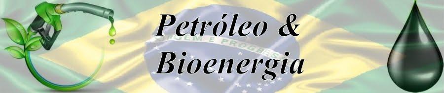 Petróleo & Bioenergia