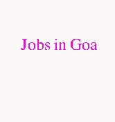 Jobs in Goa