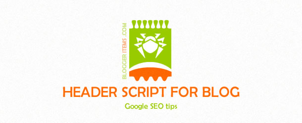 Improve SEO By Tweaking Blogger's Header Section