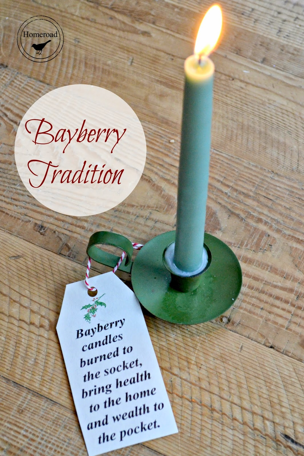 bayberry candle tradition on Christmas Eve www.homeroad.net