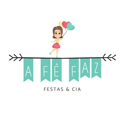 A FÊ FAZ! FESTAS & CIA