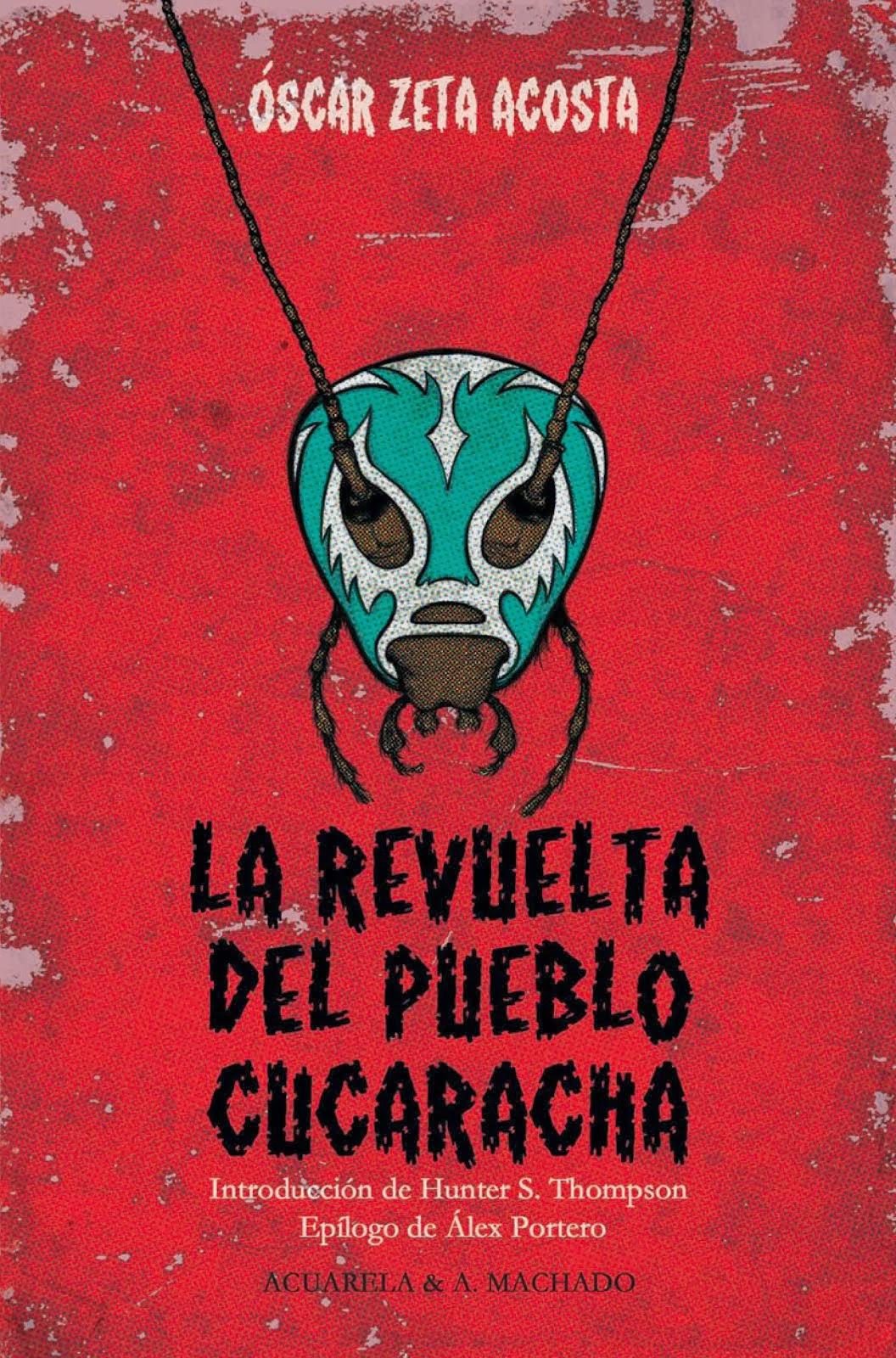 <i>LA REVUELTA DEL PUEBLO CUCARACHA</i>, de Óscar Zeta Acosta