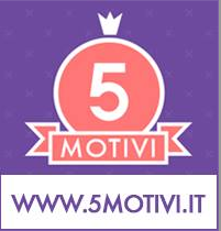 I miei 5 motivi per...