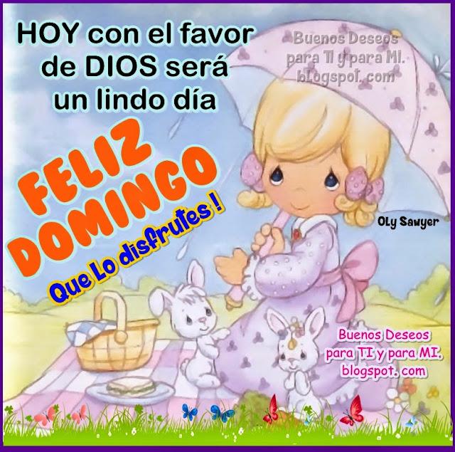 HOY con el favor de DIOS será un lindo día.  FELIZ DOMINGO Que lo disfrutes !!!