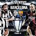 Futbol En Vivo: Juventus Vs. FC Barcelona (Liga BBVA) 06 de Junio de 2015