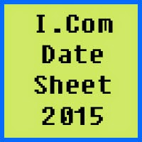 ICom date sheet 2016 of all Pakistan bise boards, Part 1 and Part 2