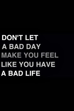 quote about having bad day