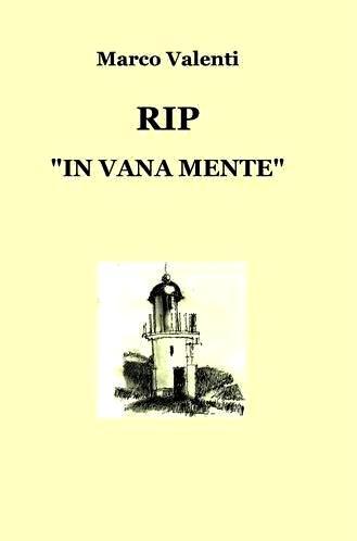 "RIP ""IN VANA MENTE"""