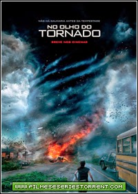No Olho do Tornado (Into the Storm) Torrent (2014)