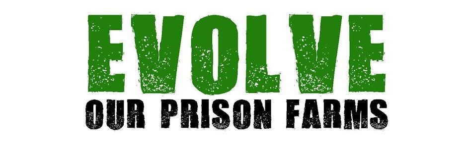 Evolve Our Prison Farms